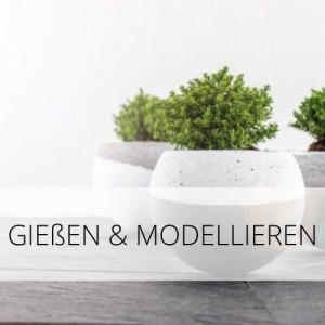 Gießen & Modellieren