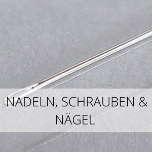 Nadeln, Schrauben & Nägel
